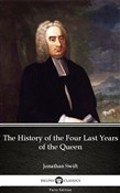 The History of the Four Last Years of the Queen by Jonathan Swift - Delphi Classics (Illustrated)