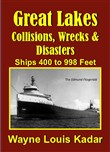 Great Lakes: Collisions, Wrecks and Disasters: Ships 400 to 998 Feet