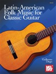 Latin-American Folk Music for Classic Guitar