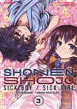 Shonen Shojo. Sick boy/Sick girl. Vol. 3