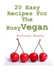 20 Easy Recipes For The Busy Vegan