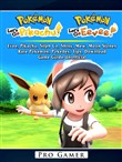 Pokemon Lets Go, Evee, Pikachu, Silph Co, Shiny, Mew, Moon Stones, Rare Pokemon, Pokedex, Tips, Download, Game Guide Unofficial