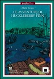Le avventure di Huckleberry Finn. Con audiolibro. CD Audio