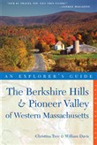 Explorer's Guide Berkshire Hills & Pioneer Valley of Western Massachusetts (Third Edition)