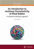 Introduction to nonlinear Viscoelasticity of filled Rubber. A continuum mechanics approach (An)