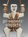 Prisoners' objects. Ediz. illustrata