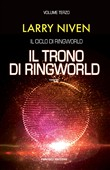 Il trono di Ringworld. Il ciclo di Ringworld. Vol. 3