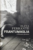 Frantumaglia. A writers' journey