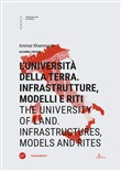 L'università della terra. Infrastrutture, modelli e riti-The university of land. Infrastructures, models and rites. Ediz. bilingue
