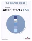 Adobe After Effects CS4. La grande guida