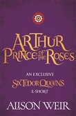 Arthur: Prince of the Roses