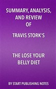 Summary, Analysis, and Review of Travis Stork's The Lose Your Belly Diet