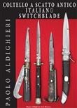 Coltello a scatto antico italiano-Italian switchblade. Ediz. bilingue