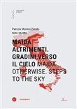 Maida altrimenti. Gradini verso il cielo-Maida otherwise. Steps to the sky. Ediz. bilingue