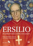 Ersilio. Il Cardinal Tonini, i media come pulpito. DVD