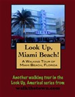 A Walking Tour of Miami Beach, Florida