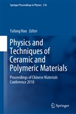 Physics and Techniques of Ceramic and Polymeric Materials
