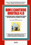 BIM e cantiere digitale 4.0. Il cantiere edile e infrastrutturale tra data analytics e internet of things