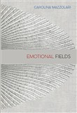 Carolina Mazzolari. Emotional fields