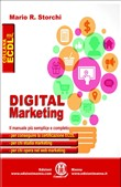 Digital marketing. Il manuale più semplice e completo per conseguire la certificazione ECDL, per chi studia marketing e per chi opera nel web marketing