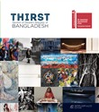 Thirst. Pavilion of People's Republic of Bangladesh. 58. Biennale di Venezia. Ediz. illustrata