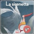 La sirenetta. Ediz. illustrata. Con CD Audio