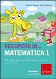 Recupero in... matematica. CD-ROM Vol. 1