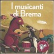 I musicanti di Brema. Ediz. illustrata. Con CD Audio