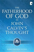 The Fatherhood of God in John Calvin's Thought