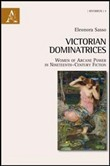 Victorian dominatrices. Women of arcane power in nineteenth-century fiction