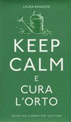 Keep calm e cura l'orto