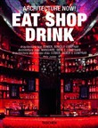 Architecture now! Eat shop drink. Ediz. italiana, inglese, spagnola e portoghese