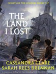 Ghosts of the Shadow Market 7: The Land I Lost