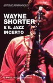 Wayne Shorter e il jazz incerto