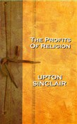 Upton Sinclairs The Profits of Religion