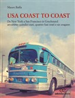 USA coast to coast. Da New York a San Francisco in Greyhound attraverso quindici stati, quattro fusi orari e un uragano