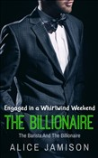 Engaged in a Whirlwind Weekend The Barista And The Billionaire Book 4