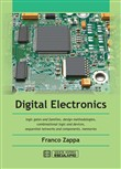 Digital Electronics. Logic gates and families, design methodologies, combinational logic and devices, sequential networks and components, memories
