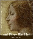 And there was light. Michelangelo, Leonardo, Raphael. The Masters of the Renaissance, seen in a new light. Ediz. illustrata