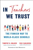 In Teachers We Trust: The Finnish Way to World-Class Schools