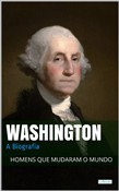 Washington: A Biografia