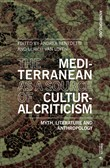 The Mediterranean as a source of cultural criticism. Myth, literature, anthropology