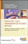 Employee value proposition & flexible benefit. Politiche retributive, attrattività e benefit nelle imprese del XXI secolo