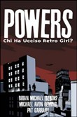 Powers. Chi ha ucciso retro girl?. Vol. 1