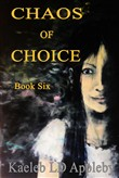 Chaos of Choice: Book Six - A Hero's Legacy
