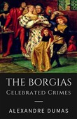 The Borgias - Celebrated Crimes