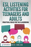 ESL Listening Activities for Teenagers and Adults: Practical Ideas for the Classroom