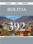 Bolivia 392 Success Secrets - 392 Most Asked Questions On Bolivia - What You Need To Know