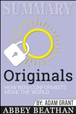 Summary: Originals: How Non-Conformists Move the World