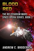 Blood Red: The Relissarium Wars Space Opera Series, Book 2